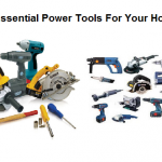 9 Basic and Essential Power Tools For Your Home
