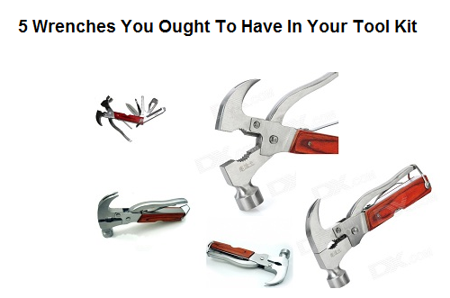 5 Wrenches You Ought To Have In Your Tool Kit