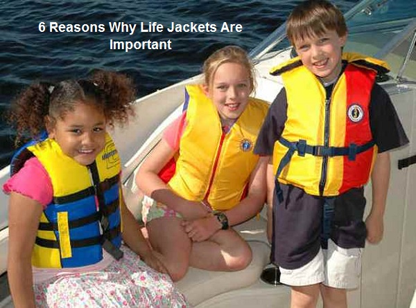 6 Reasons Why Life Jackets Are Important