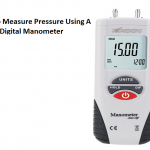 5 Tips To Measure Pressure Using A Digital Manometer
