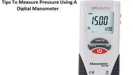Tips To Measure Pressure Using A Digital Manometer