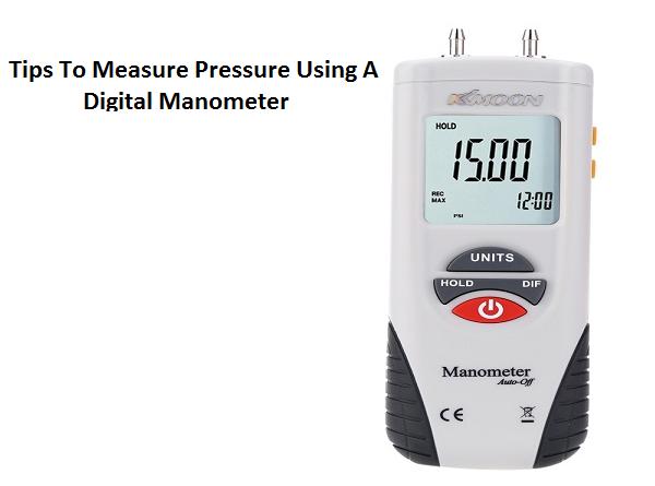 How to Measure Pressure Using a Digital Manometer