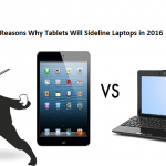 10 Reasons Why Tablets Will Sideline Laptops in 2016