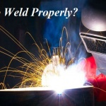 Welding Tutorial: How to Weld Properly?