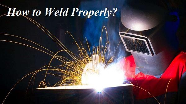 Welding Tutorial: How to Weld Properly?