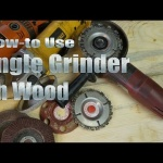 How To Be An Ace Woodworker with Angle Grinders
