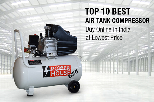 Top 10 Best Air Tank Compressors in India
