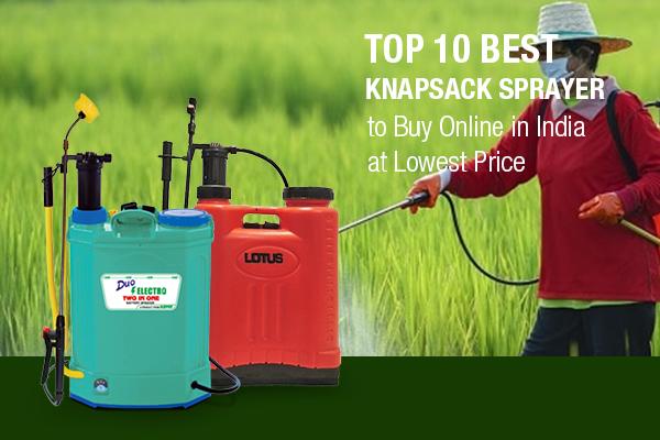Top 10 Best Knapsack Sprayer in India