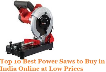 Top 10 Best Power Saws to Buy in India Online at Low Prices
