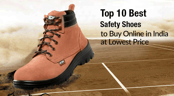 Top 10 Best Safety Shoes to Buy Online in India
