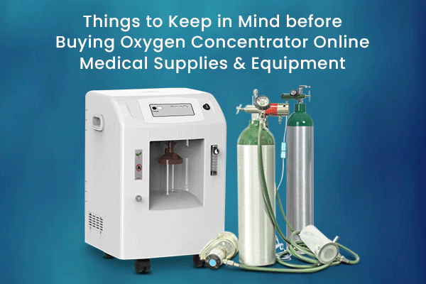 Things to Keep in Mind before Buying Oxygen Concentrator Online